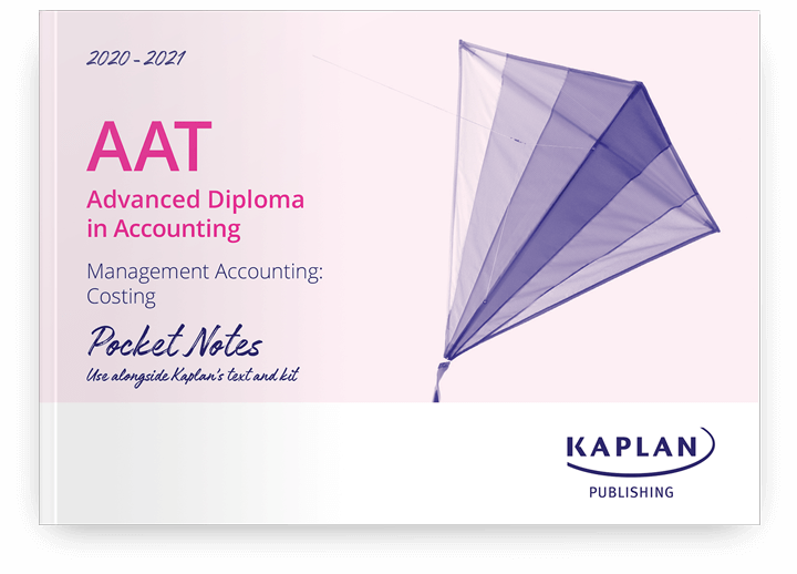 AAT Advanced Diploma in Accounting - Management Accounting Costing (MMAC) - Pocket Notes