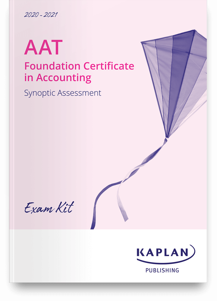 AAT Foundation Certificate in Accounting - Synoptic Test Assessment (FYSA) - Exam Kit