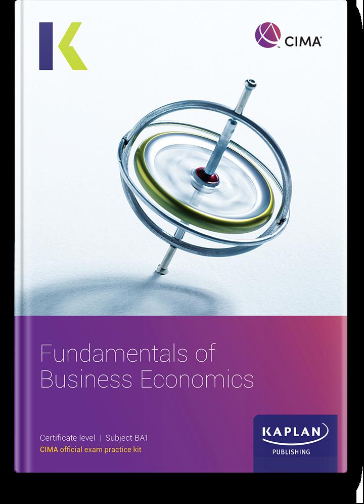 CIMA Certificate - Fundamentals of Business Economics (BA1) - Exam Kit