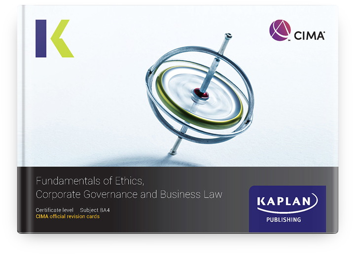 CIMA Certificate - Fundamentals of Ethics, Corporate Governance, and Business Law (BA4) - Revision Cards