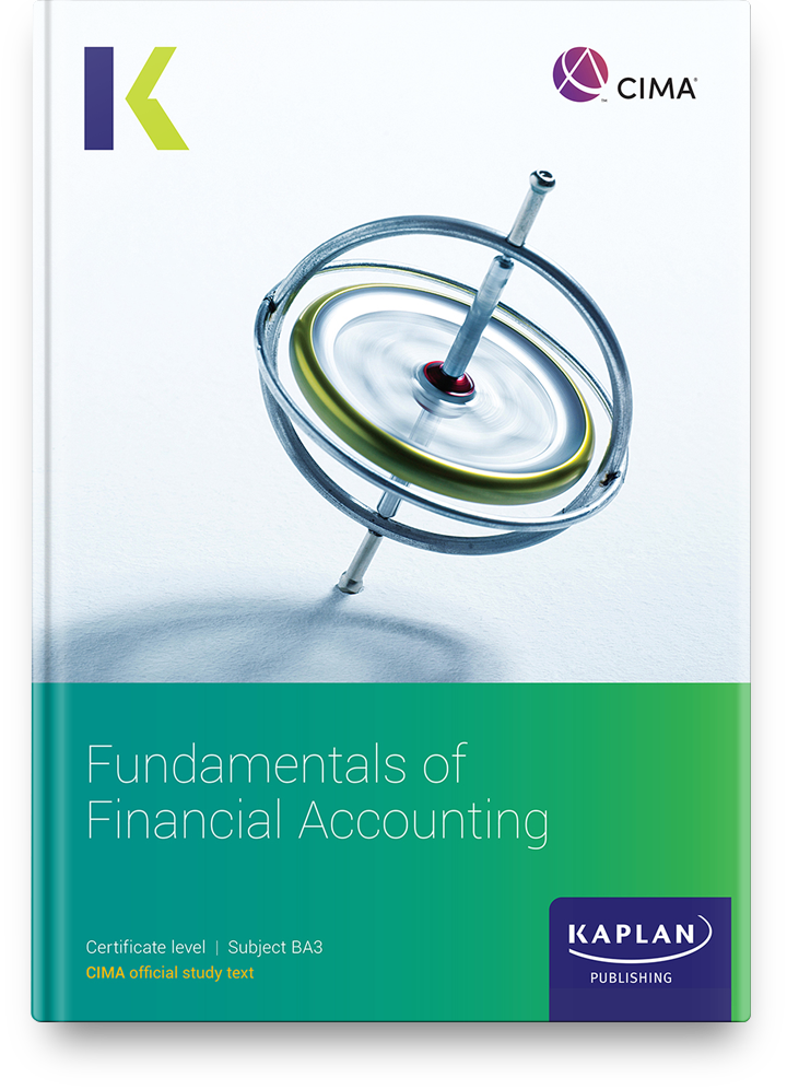 CIMA Certificate - Fundamentals of Financial Accounting (BA3) - Study Text
