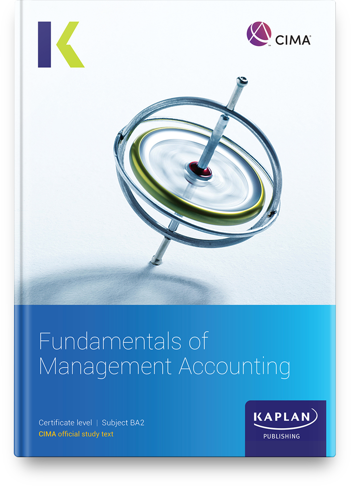 CIMA Certificate - Fundamentals of Management Accounting (BA2) - Study Text