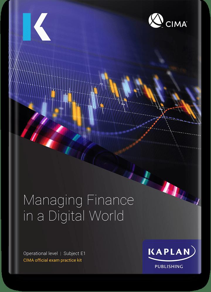 CIMA Professional Operational Managing Finance in a Digital World (E1) Exam Practice Kit