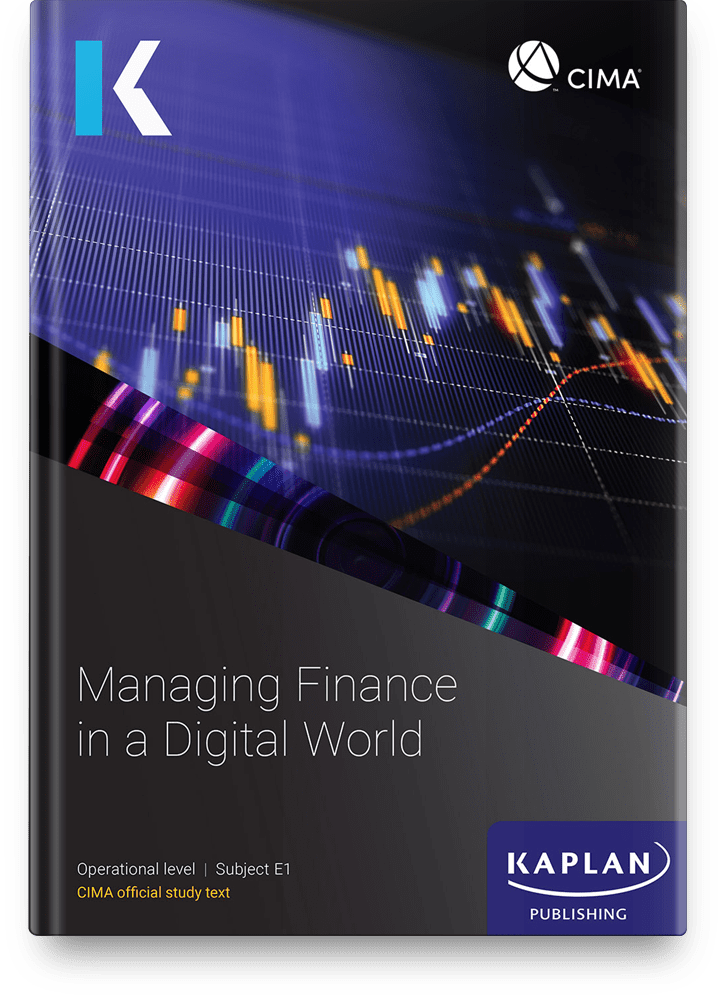 CIMA Professional Operational Managing Finance in a Digital World (E1) Study Text