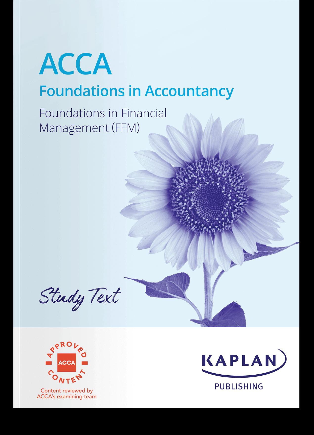 FIA - Foundations in Financial Management (FFM) - Study Text